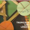 tom-ze-tropicalia-lixo-logico-f
